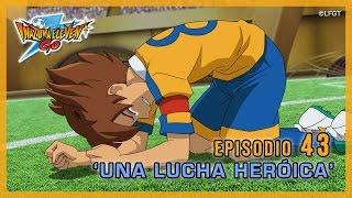 Episodio 43 Inazuma Eleven Go Castellano «¡Una lucha heroica!»