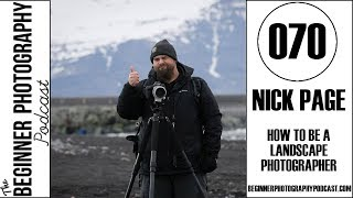 070: Nick Page - How To Become A Landscape Photographer