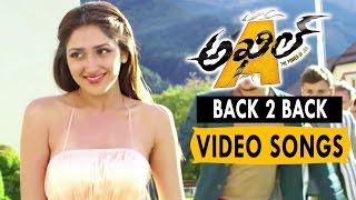 Akhil Back To Back Video Songs || Akhil Akkineni, Sayesha Saigal