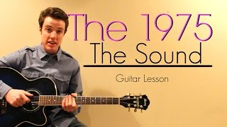 The 1975 - The Sound | Easy Guitar Lesson