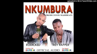 NKUMBURA by Rodicked ft Trey Rapper-Prod by MadeBeats  Official Audio 2018