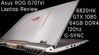 Asus ROG G701VI Laptop Review (120hz, GSYNC, GTX 1080)