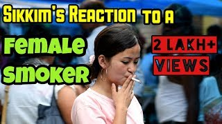 FEMALE SMOKING Social Experiment in SIKKIM (Being Bkey)