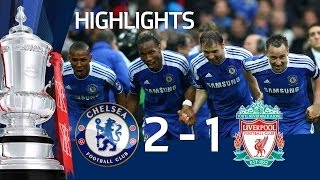 Chelsea 2-1 Liverpool - Official Goals & Highlights - FA Cup Final 5/05/12 | FATV
