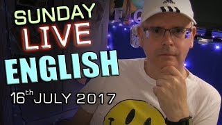 Live English Lesson - SUNDAY 16th July 2017 - Learn English - With Mr Duncan in England