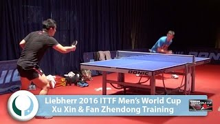 2016 Men's World Cup Training I Xu Xin & Fan Zhendong