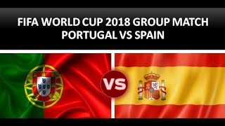 PORTUGAL VS SPAIN FIFA WORLDCUP 2018 I GROUP B MATCH FULL GAME HIGHLIGHTS FROM RUSSIA SOCCER FOOTBAL