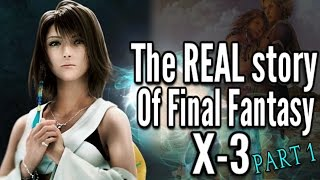 The story of Final Fantasy X-3: FFX 2.5 Novella- Al Bhed, Bombs and Yuna's Secret