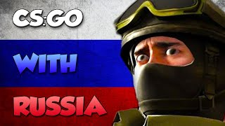 CS:GO WITH RUSSIA Part 2...