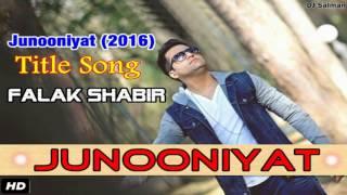 Junooniyat - Falak Shabir  Full Title Song Movie 'Junooniyat (2016)' - DJ Salman