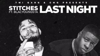 Stitches Ft. Blac Youngsta - Last Night (Official Audio)