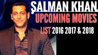 Salman Khan new Upcoming Movies in 2016 , 2017 and 2018 latest hot news with Release Date