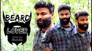 Beard Lover | by The Late Comers | Shravan Kotha