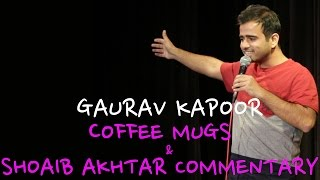 Coffee Mugs & Shoaib Akhtar Commentary | Stand Up Comedy by Gaurav Kapoor