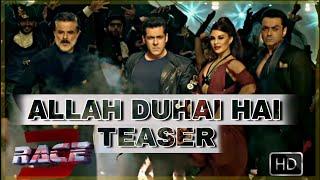 Race 3 Allah duhai hai Coming soon | Selfish song Teaser out | Race 3 songs Atif Aslam | Salman khan