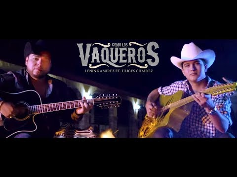 Como Los Vaqueros - - Lenin Ramirez ft. Ulices Chaidez - DEL Records 2017