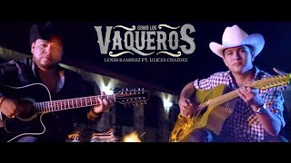Como Los Vaqueros - (Video Oficial) - Lenin Ramirez ft. Ulices Chaidez - DEL Records 2017