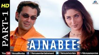 Ajnabee - Part 1 | HD Movie | Bobby Deol & Kareena Kapoor | Superhit Suspense Thriller Movie