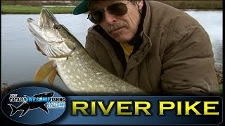 Pike fishing in rivers (Tips) - Series 1- Episode 13