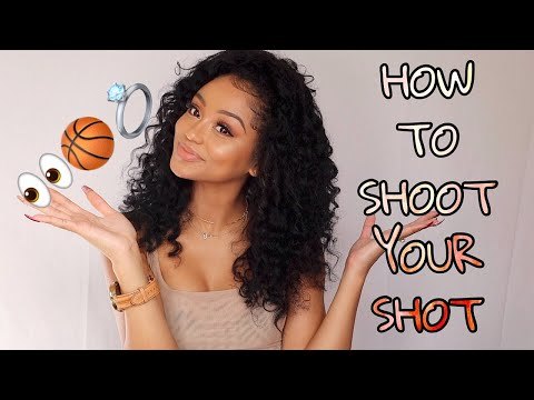 HOW TO SHOOT YOUR SHOT 2019 How to get your crush to like you