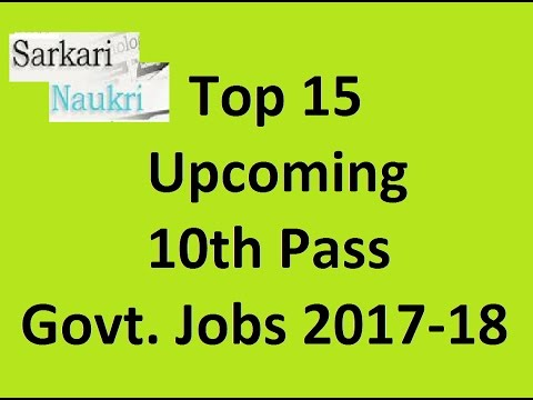 Top 15 Upcoming 10th pass Government Jobs 2017-18