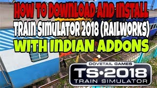 How to Download and Install Train Simulator 2018 (Railworks) with Indian addons   Sajid Hashmi