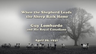 Guy Lombardo - When The Shepherd Leads the Sheep Back Home (1931)