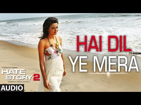 Xxx Mp4 Hai Dil Ye Mera Full Audio Song Arijit Singh Hate Story 2 3gp Sex