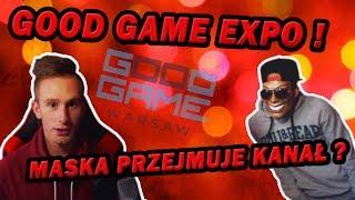 BĘDĘ NA GOOD GAME EXPO 👍 KIEDY TROLL ❔ MASKA PRZEJMUJE KANAŁ 😨