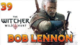The Witcher 3 : Bob Lennon - Ep.39 : C'EST L'HEURE DES D-D-DUELS !!!