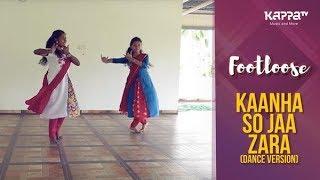 Kaanha So Jaa Zara(Dance Version) - Divya & Devikrishna - Footloose - Kappa TV