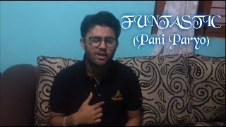 FUNTASTIC (Pani Paryo)  - Almoda Rana Uprety (Shirjal Cover)