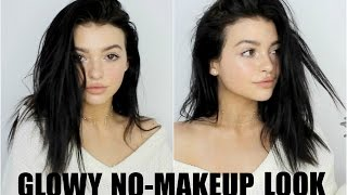 GLOWY NO-MAKEUP LOOK!   2017 everyday makeup tutorial