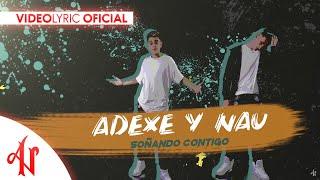 Soñando Contigo - Adexe & Nau (Video Lyric Oficial)