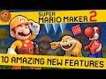 10 AMAZING NEW Features in Super Mario Maker 2