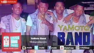 Nitakupwelepweta | YaMoto Band | Official Audio