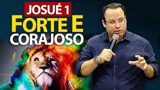 Seja forte e corajoso - Pregação sobre Josué 1 (Felipe Seabra)