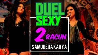 Duel sexy 2Racun Samudra Karya @ANTV