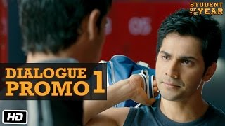 Student Of The Year - Official Dialogue Promo 1 | Sidharth Malhotra, Alia Bhatt & Varun Dhawan