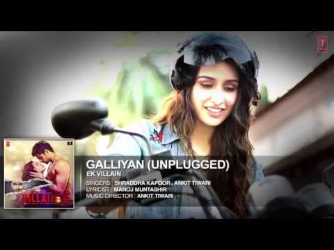 Xxx Mp4 Galliyan Unplugged By Shraddha Kapoor Ek Villain Ankit Tiwari 3gp Sex