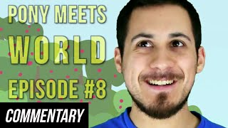 [Blind Commentary] Pony Meets World - Episode 8