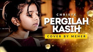 CHRISYE - Pergilah Kasih   Cover by Meher