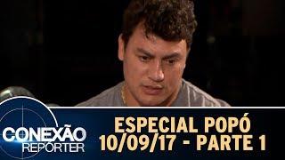 Especial Popó - Parte 1 | Conexão Repórter (10/09/17)