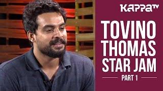 Tovino Thomas - Star Jam (Part 1) - Kappa TV