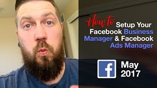How to setup Facebook Business Manager (May 2017)
