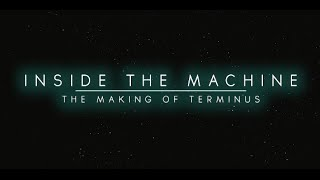 Inside the Machine: The Making of Terminus (2016) [HD]