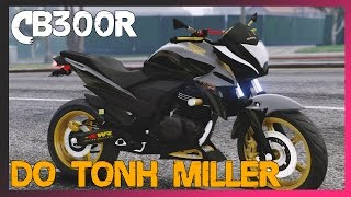 GTA V  : CB300R DO TONH MILLER - TA FICANDO CHAVE !!