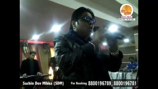 Subah Hone Na De Song Live Performance By Sachin Dev Mikka