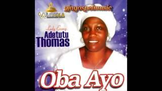 Evang Adetutu Thomas - Oba Ayo