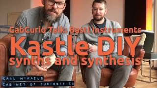 CabCurio Talk: Bastl Instruments - Kastle DIY, Synths and Synthesis